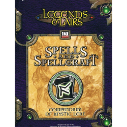 Legends & Lairs: Spells and Spellcraft (D&D 3.5 Compatible)
