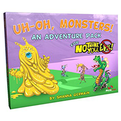 No Thank You, Evil!: Uh-Oh, Monsters!