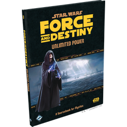 Star Wars: Force and Destiny: Unlimited Power