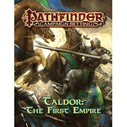 Pathfinder Campaign Setting: Taldor, The First Empire