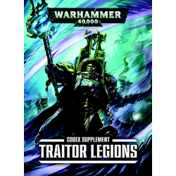 Codex Supplement: Traitor Legions (Chaos Space Marines)