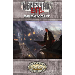 Necessary Evil: Breakout (Savage Worlds)