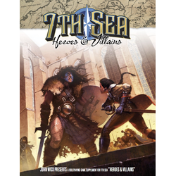 7th Sea 2nd ed: Heroes & Villains