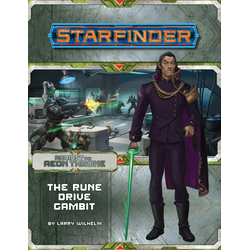 Starfinder Adventure Path: The Rune Drive Gambit (Against the Aeon Throne 3)