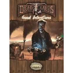Deadlands: Good Intentions (Savage Worlds)