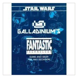Star Wars RPG: Galladinium's Fantastic Technology