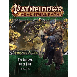 Pathfinder Adventure Path: The Whisper Out of Time (Strange Aeons 4)