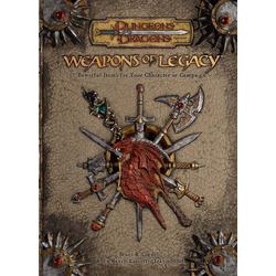 D&D 3.5: Weapons of Legacy