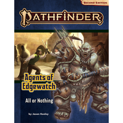 Pathfinder Adventure Path: All or Nothing (Agents of Edgewatch 3)
