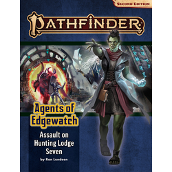 Pathfinder Adventure Path: Assault on Hunting Lodge Seven (Agents of Edgewatch 4)