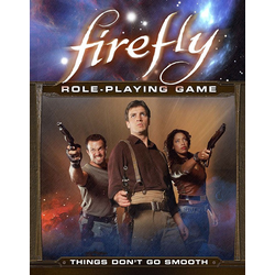 Firefly RPG: Things Don't Go Smooth