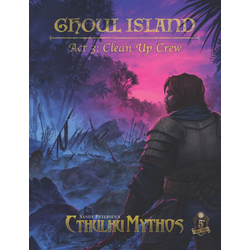 Sandy Petersen's Cthulhu Mythos: Ghoul Island – Act 3, Clean Up Crew