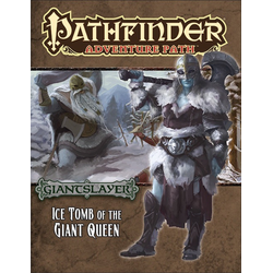 Pathfinder Adventure Path: Ice Tomb of the Giant Queen (Giantslayer 4)