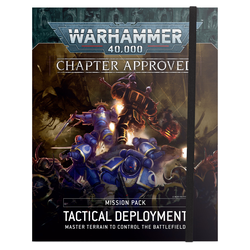 Warhammer 40K: Chapter Approved Mission Pack  Tactical Deployment