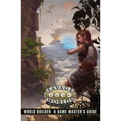 Savage Worlds RPG: World Builder & Game Master's Guide