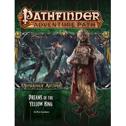 Pathfinder Adventure Path: Dreams of the Yellow King (Strange Aeons 3)