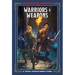 A Young Adventurer's Guide to D&D: Warriors & Weapons