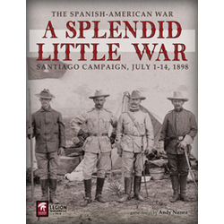 A Splendid Little War: The 1898 Santiago Campaign