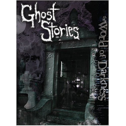 The World of Darkness: Ghost Stories