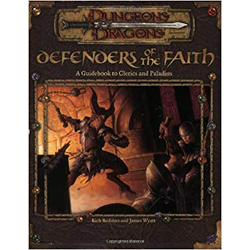 D&D 3.0: Defenders of the Faith: A Guidebook to Clerics and Paladins
