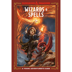 A Young Adventurer's Guide to D&D: Wizards & Spells