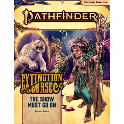 Pathfinder Adventure Path: The Show Must Go On (Extinction Curse 1)
