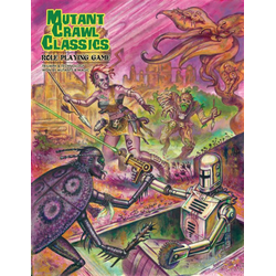 Mutant Crawl Classics RPG (Standard Edition)