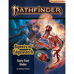 Pathfinder Adventure Path: Sixty Feet Under (Agents of Edgewatch 2)
