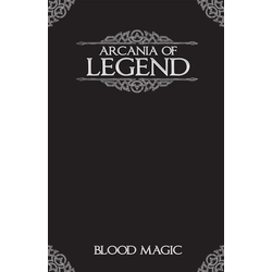 Arcania of Legend: Blood Magic