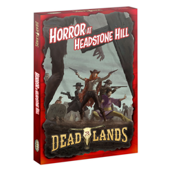 Deadlands: Horror at Headstone Hill Boxed Set