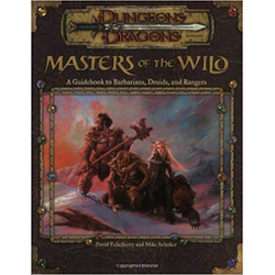 D&D 3.0: Masters of the Wild: A Guidebook to Barbarians, Druids, and Rangers