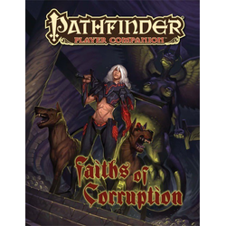 Pathfinder Player Companion: Faiths of Corruption