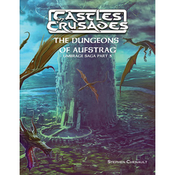 Castles & Crusades: The Dungeons of Aufstrag