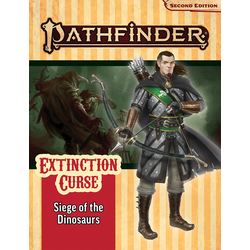 Pathfinder Adventure Path: Siege of the Dinosaurs (Extinction Curse 4)