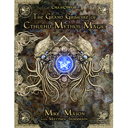 Call of Cthulhu: The Grand Grimoire of Cthulhu Mythos Magic