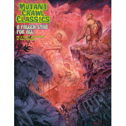 Mutant Crawl Classics:  A Fallen Star For All