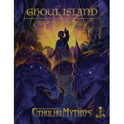 Sandy Petersen's Cthulhu Mythos: Ghoul Island – Act 2, Ghoulocracy