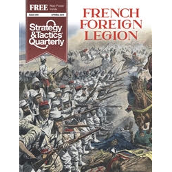 Strategy & Tactics Quarterly: Issue 5, French Foreign Legion