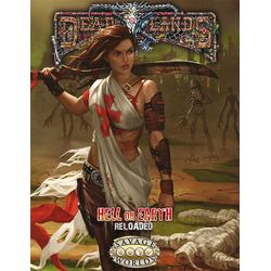 Deadlands: Hell on Earth - Reloaded (Savage Worlds)